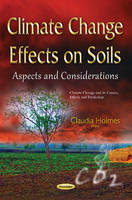 Holmes, Claudia - Climate Change Effects on Soils: Aspects and Considerations - 9781634827737 - V9781634827737