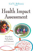 Robinson, Carl E - Health Impact Assessment: Procedures, Technologies and Outcomes - 9781634827904 - V9781634827904
