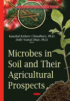 Choudhary, Kaushal Kishore - Microbes in Soil & Their Agricultural Prospects - 9781634828246 - V9781634828246
