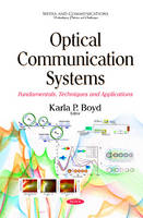 Boyd, Karla P - Optical Communication Systems: Fundamentals, Techniques and Applications (Media and Communications - Technologies, Policies and Challenges) - 9781634828338 - V9781634828338