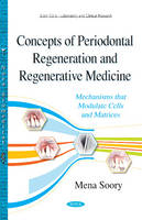 Soory, Mena - Concepts of Periodontal Regeneration & Regenerative Medicine - 9781634829700 - V9781634829700