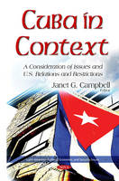 Campbell, JanetG - Cuba in Context: A Consideration of Issues and U.S. Relations and Restrictions (Latin American Political Economic and Security Issues) - 9781634829854 - V9781634829854