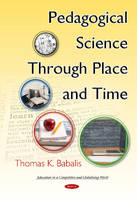 Babalis, Thomas K. - Pedagogical Science Through Place & Time - 9781634830324 - V9781634830324