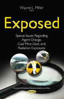 Miller, Wayne L - Exposed: Special Issues Regarding Agent Orange, Coal Mine Dust, and Radiation Exposures - 9781634830393 - V9781634830393