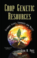 Price, Sean W - Crop Genetic Resources: Climate Issues, Economics and Policy (Agriculture Issues and Policies) - 9781634831352 - V9781634831352