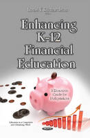 Richardson, Louis T - Enhancing K-12 Financial Education: A Resource Guide for Policymakers (Education in a Competitive and Globalizing World) - 9781634831390 - V9781634831390