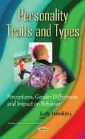 Hawkins, Judy - Personality Traits and Types: Perceptions, Gender Differences and Impact on Behavior (Psychology of Emotions, Motivations and Actions) - 9781634832250 - V9781634832250