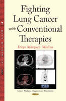 Márquez-Medina, Diego - Fighting Lung Cancer with Conventional Therapies - 9781634832755 - V9781634832755