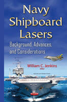 Jenkins, WilliamC - Navy Shipboard Lasers: Background, Advances, and Considerations - 9781634833721 - V9781634833721