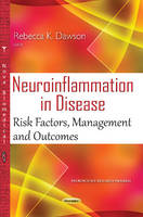 Dawson, RebeccaK - Neuroinflammation in Disease: Risk Factors, Management and Outcomes (Neuroscience Research Progress) - 9781634833899 - V9781634833899