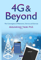 Yarali, Abdulrahman - 4G & Beyond: The Convergence of Networks, Devices and Services (Eletronics and Telecommunications Research) - 9781634833981 - V9781634833981