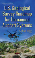 Miller, Kathryn - U.s. Geological Survey Roadmap for Unmanned Aircraft Systems - 9781634835664 - V9781634835664