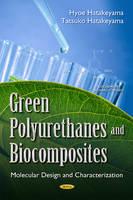 Hatakeyama, Hyoe; Hatakeyama, Tatsuko - Green Polyurethanes & Biocomposites - 9781634835978 - V9781634835978