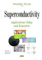 Miryala, Muralidhar - Superconductivity: Applications Today and Tomorrow (Chemistry Research and Applications) - 9781634837569 - V9781634837569