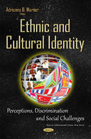 Warner, AdrienneD - Ethnic and Cultural Identity: Perceptions, Discrimination and Social Challenges (Focus on Civilizations and Cultures) - 9781634838719 - V9781634838719