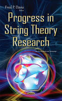 Fred P Davis - Progress in String Theory Research (Phuysics Research and Technology) - 9781634840057 - V9781634840057