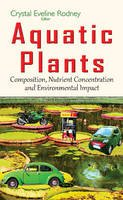 - Aquatic Plants: Composition, Nutrient Concentration and Environmental Impact (Plant Science Research and Practices) - 9781634840330 - V9781634840330