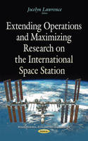 Jocelyn Lawrence - Extending Operations & Maximizing Research on the International Space Station - 9781634840613 - V9781634840613