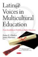 - Latin@ Voices in Multicultural Education: From Invisibility to Visibility in Higher Education (Silenced Voices in Education) - 9781634840880 - V9781634840880