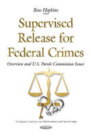 Ross Hopkins - Supervised Release for Federal Crimes: Overview and U.s. Parole Commission Issues - 9781634841078 - V9781634841078