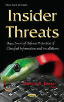 Melissa A Foster - Insider Threats: Department of Defense Protection of Classified Information and Installations (Defense, Security and Strategies) - 9781634841344 - V9781634841344