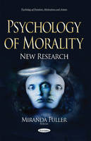 Miranda Fulle - Psychology of Morality: New Research (Psychology of Emotions, Motivations and Actions) - 9781634842013 - V9781634842013