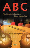 Strongman, Luke - A-B-C  Analogues in Business Communication (Business Issues, Competition and Entrepreneurship) - 9781634842037 - V9781634842037