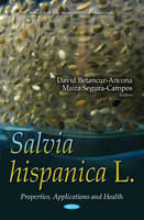 David Betancur-Ancona - Salvia Hispanica L: Properties, Applications and Health (Plant Science Research and Practices) - 9781634843621 - V9781634843621