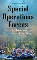 Naomi Duncan - Special Operations Forces: Elements, Trends in Force Structure and Funding - 9781634844420 - V9781634844420