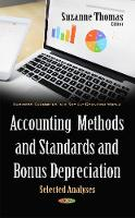 Suzanne Thomas - Accounting Methods and Standards and Bonus Depreciation: Selected Analyses - 9781634844635 - V9781634844635