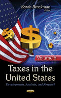 Sarah Brackman - Taxes in the United States: Developments, Analysis, and Research - 9781634844734 - V9781634844734