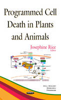 Josephine Rice - Programmed Cell Death in Plants and Animals (Cell Biology Research Progress) - 9781634845052 - V9781634845052