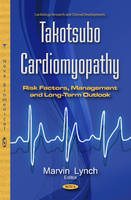 Marvin Lynch - Takotsubo Cardiomyopathy: Risk Factors, Management and Long-term Outlook - 9781634846240 - V9781634846240