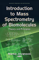 Marko Jovanović - Introduction to Mass Spectrometry of Biomolecules: Theory and Principles - 9781634846639 - V9781634846639