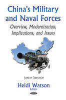 Heidi Watson - China's Military and Naval Forces: Overview, Modernization, Implications, and Issues (China in Transition) - 9781634846936 - V9781634846936