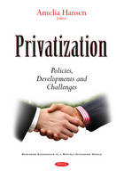 Amelia Hansen - Privatization: Policies, Developments and Challenges (Business Economics in a Rapidly-Changing World) - 9781634847490 - V9781634847490