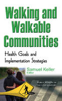 Samuel Keller - Walking and Walkable Communities: Health Goals and Implementation Strategies - 9781634847605 - V9781634847605