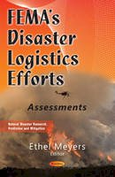 - Fema's Disaster Logistics Efforts: Assessments (Natural Disaster Research, Prediction and Mitigation) - 9781634848152 - V9781634848152