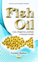 Burton, Frankie - Fish Oil: Uses, Properties and Role in Human Health - 9781634850247 - V9781634850247