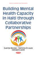Guerda Nicolas - Building Mental Health Capacity in Haiti Through Collaborative Partnerships - 9781634851695 - V9781634851695