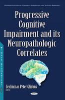 Gediminas Peter Gliebus - Progressive Cognitive Impairment and Its Neuropathologic Correlates - 9781634852210 - V9781634852210