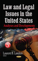 Laurent B Landers - Law and Legal Issues in the United States: Analyses and Developments - 9781634852623 - V9781634852623