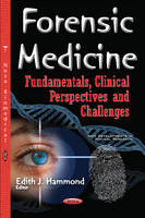 Edith J Hammond - Forensic Medicine: Fundamentals, Clinical Perspectives and Challenges (New Developments in Medical Research) - 9781634852838 - V9781634852838