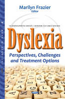 Marilyn Frazier - Dyslexia: Perspectives, Challenges and Treatment Options - 9781634853286 - V9781634853286
