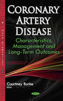 Courtney Burke - Coronary Artery Disease: Characteristics, Management and Long-term Outcomes - 9781634853309 - V9781634853309