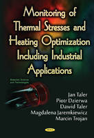 Jan Taler - Monitoring of Thermal Stresses and Heating Optimization Including Industrial Applications - 9781634853675 - V9781634853675