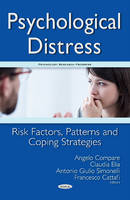 Francesco Cattafi, Antonio Giulio Simonelli, Claudia Elia, Angelo Compare - Psychological Distress: Risk Factors, Patterns and Coping Strategies (Psychology Research Progress) - 9781634854054 - V9781634854054