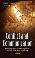 Qi Zhang, Minako O'Hagan - Conflict and Communication: A Changing Asia in a Globalizing World - Language and Cultural Perspectives (Countries and Cultures of the World) - 9781634854092 - V9781634854092