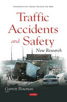 Garrett Bowman - Traffic Accidents and Safety: New Research (Transportation Issues, Policies and R&D) - 9781634855174 - V9781634855174