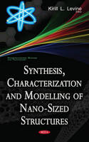 Kirill L Levine - Synthesis, Characterization and Modelling of Nano-sized Structures - 9781634855181 - V9781634855181